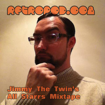 2012-05-02 - Jimmy The Twin - All Starrs Mixtape (RETROPOD.008).jpg