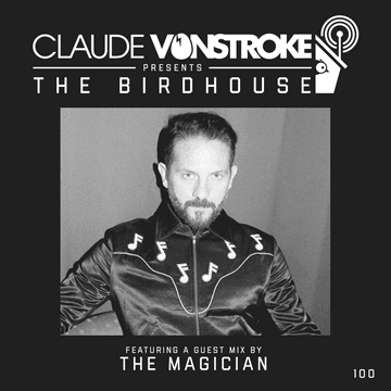 2017-08-10 - Claude VonStroke, The Magician - The Birdhouse 100.png
