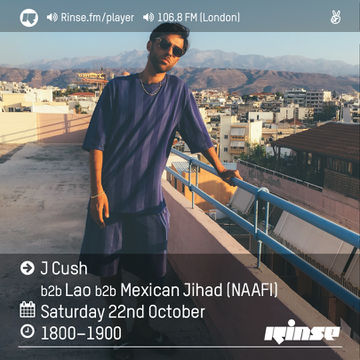 2016-10-22 - J Cush b2b Lao b2b Mexican Jihad - Rinse FM