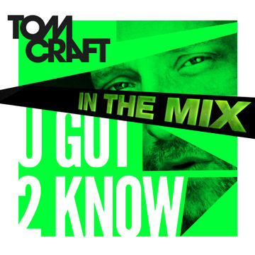 2013-07-19 - Tomcraft - U Got 2 Know - In The Mix.jpg