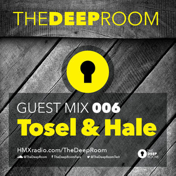 2014-05-27 - Tosel & Hale - The Deep Room Guest Mix 006.jpg