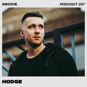 2019-02-15 - Hodge - Groove Podcast 197.jpg
