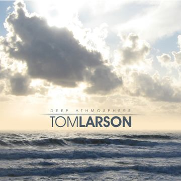 2007-01-28 - Tom Larson - Deep Atmosphere - Deeprhythms Guest Mix 18.jpg