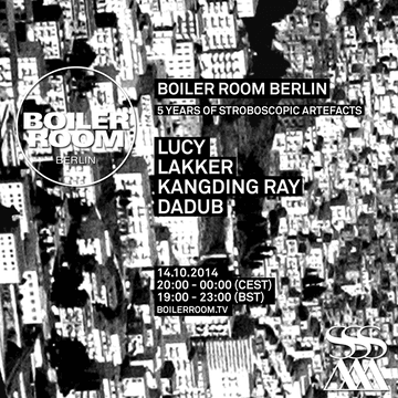 2014-10-14 - Boiler Room Berlin x 5 Years Stroboscopic Artefacts.png