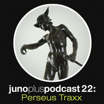 2011-11-23 - Perseus Traxx - Juno Plus Podcast 22.jpg