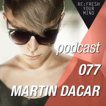 2013-06-26 - Martin Dacar - ReFresh Music Podcast 77.jpg