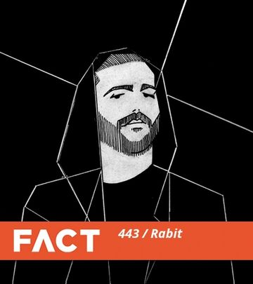 2014-05-27 - Rabit - FACT Mix 443.jpg