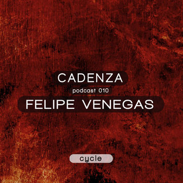 2012-03-07 - Felipe Venegas - Cadenza Podcast 010 - Cycle.jpg