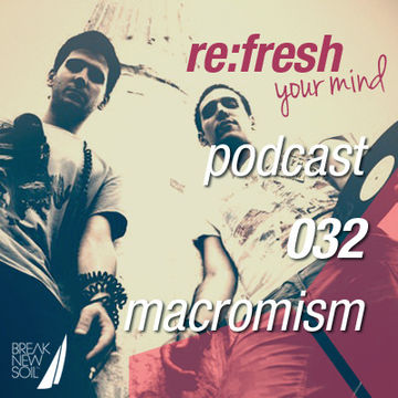 2012-06-04 - Macromism - ReFresh Music Podcast 32.jpg