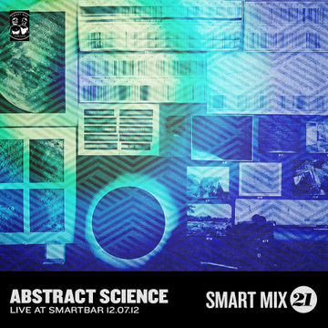 2013-02-13 - Abstract Science DJs - Smart Mix 21.jpg