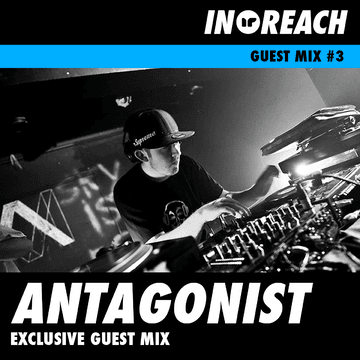 2013-11-24 - Antagonist - In-Reach Guest Mix 3.png