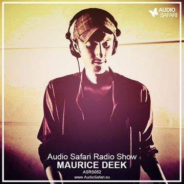 2015-08-10 - Maurice Deek - Audio Safari Radio Show 052.jpg