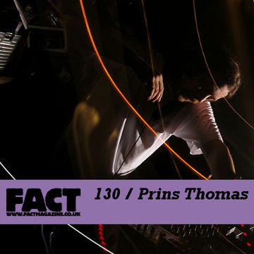 2010-03-08 - Prins Thomas - FACT Mix 130.jpg