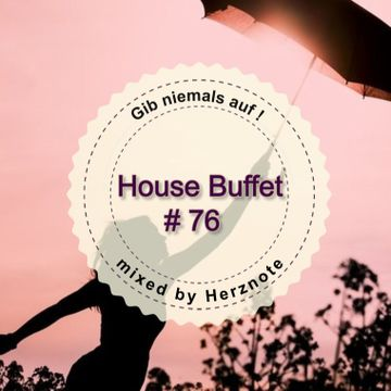 2017 07 21 herznote gib niemals auf house buffet podcast 076 dj sets tracklists on. Black Bedroom Furniture Sets. Home Design Ideas