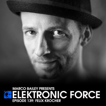 2013-08-08 - Felix Kröcher - Elektronic Force Podcast 139.jpg