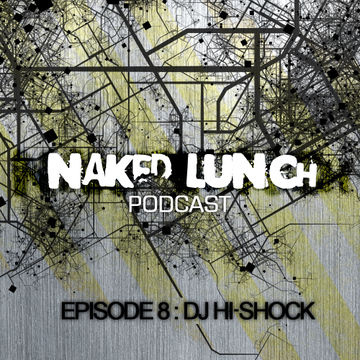 2012-05-27 - DJ Hi-Shock - Naked Lunch Podcast 008.jpg