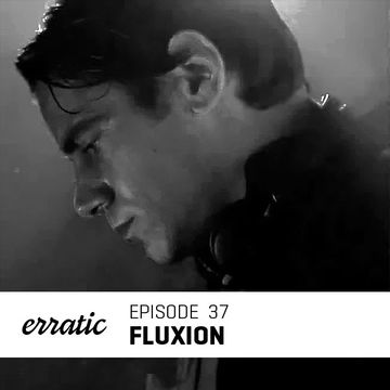 2013-02-04 - Fluxion - Erratic Podcast 37.jpg