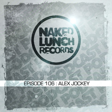 2014-06-27 - Alex Jockey - Naked Lunch Podcast 106.jpg