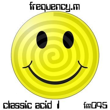 2008 - Frequency.M - Classic Acid 1 (fm045) (Promo Mix).jpg