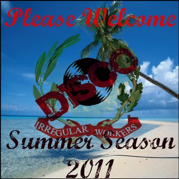 2011-06-24 - Irregular Disco Workers - Please Welcome Summer! (Promo Mix).jpg