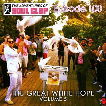 2012-07-18 - Soul Clap - The Great White Hope Volume 5 (The Adventures Of Soul Clap 100).jpg