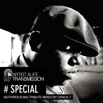 2013-03-11 - Crack-T - The Notorious B.I.G. Tribute Mix (Artist Alife Transmission Special).jpg