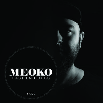 2013-05-07 - East End Dubs - Meoko Podcast 075.jpg
