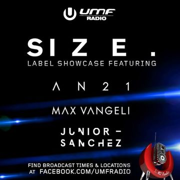 2014-12-12 - AN21, Max Vangeli, Junior Sanchez - Size Label Showcase (UMF Radio 292).jpg
