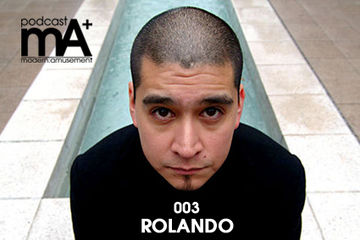 2010-10-07 - DJ Rolando - Modern Amusement Podcast 003.jpg