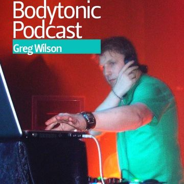 2011-06-30 - Greg Wilson - Bodytonic Podcast.jpg