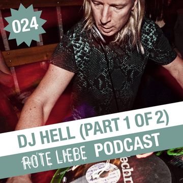 2012-05-23 - DJ Hell - Rote Liebe Podcast 024.png