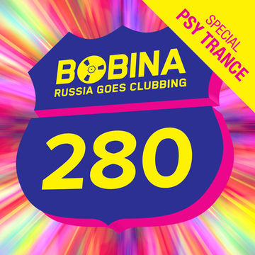 2014-02-19 - Bobina - Russia Goes Clubbing 280 (Psy Trance Special).jpg