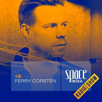2014-06-24 - Ferry Corsten - Space Ibiza Radio Show 3.jpg