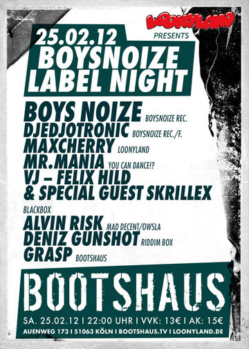 2012-02-25 - Loonyland Presents Boys Noize Label Night, Bootshaus.jpg