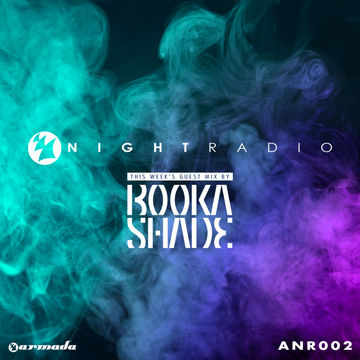 2014-05-28 - Unknown Artist, Booka Shade - Armada Night Radio 002.jpg