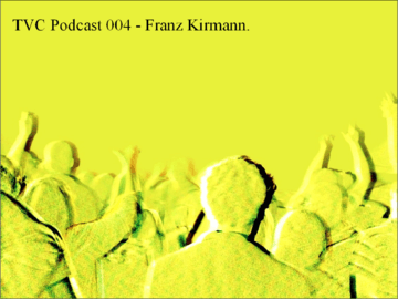 2012-12-15 - Franz Kirmann - TVC Podcast 004.png