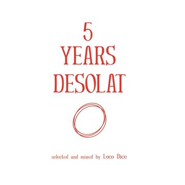 2013-02-04 - Loco Dice - 5 Years Desolat (Promo Mix).jpg