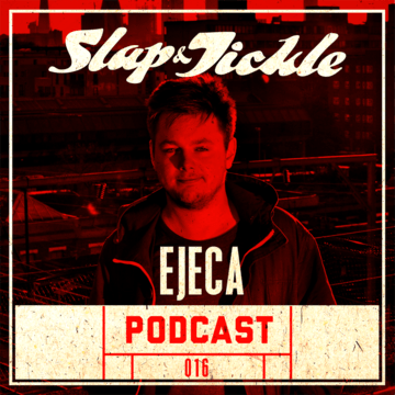 2013-09-13 - Ejeca - Slap & Tickle Podcast 016.png