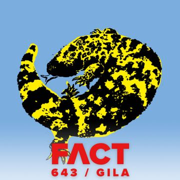 2018-03-12 - GILA - FACT Mix 643.jpg