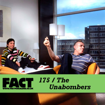 2010-08-13 - Unabombers - FACT Mix 175.jpg