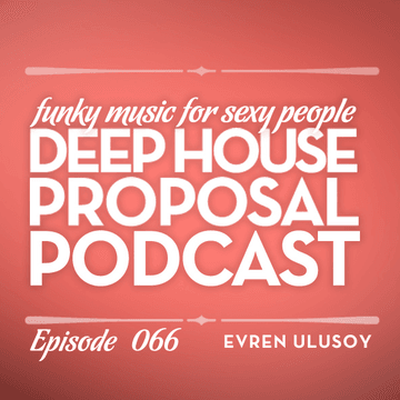 2012-12-14 - Evren Ulusoy - Deep House Proposal Podcast 066.png