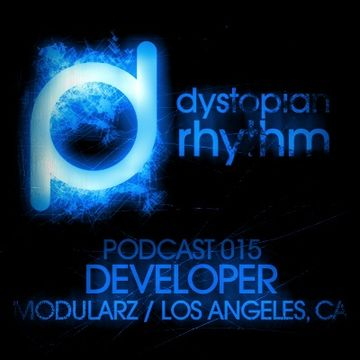 2013-07-10 - Developer - Dystopian Rhythm Podcast 015.jpg