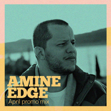 2012-04 - Amine Edge - April Promo Mix.jpg