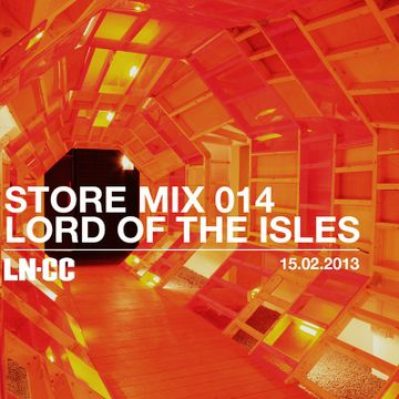 2013-02-15 - Lord Of The Isles - LN-CC Store Mix 014.jpg