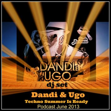 2013-06-17 - Dandi & Ugo - Techno Summer Is Ready (Italo Business Podcast).jpg