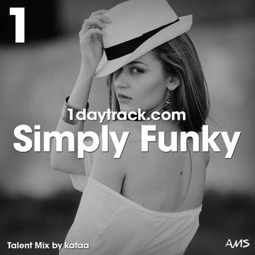 2018-05-15 - Kataa - Simply Funky (1DayTrack Talent Mix 96) | DJ