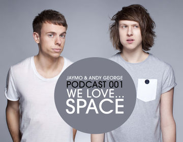 2012-05-08 - Jaymo & Andy George - We Love Space Special (Podcast 001).jpg