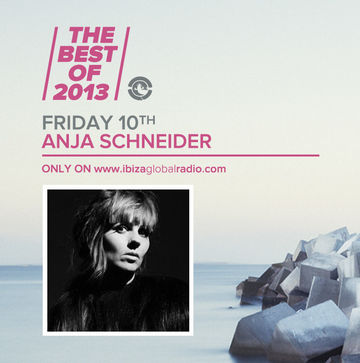 2014-01-10 - Anja Schneider - The Best Of 2013, Ibiza Global Radio.jpg