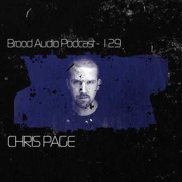 2014-07-01 - Chris Page - Brood Audio Podcast (BAP129).jpg