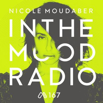2017-07-10 - Nicole Moudaber - In The Mood Radio 167.jpg